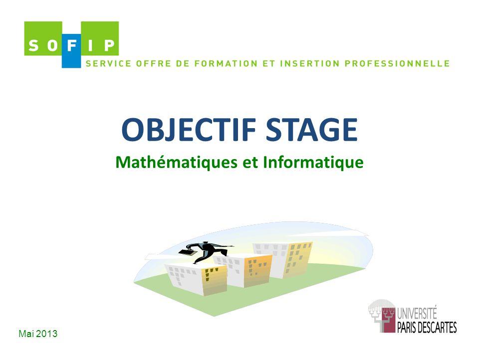 OBJECTIF STAGE Mathématiques et Informatique Mai 2013
