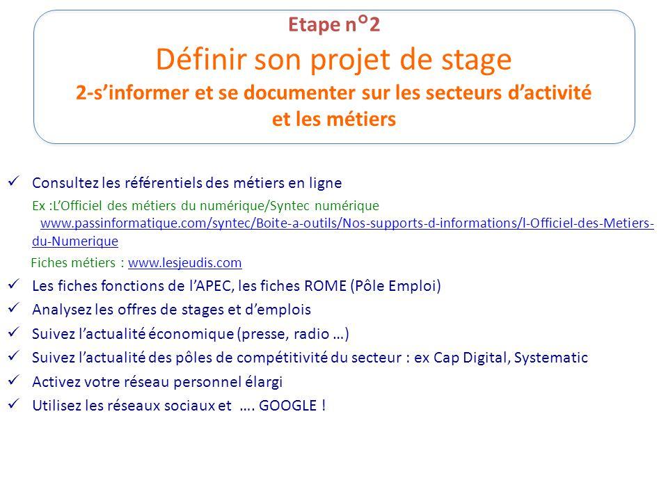 Etape n°2 Définir son projet de stage 2-s'informer et se documenter sur les secteurs d'activité et les métiers Consultez les référentiels des métiers