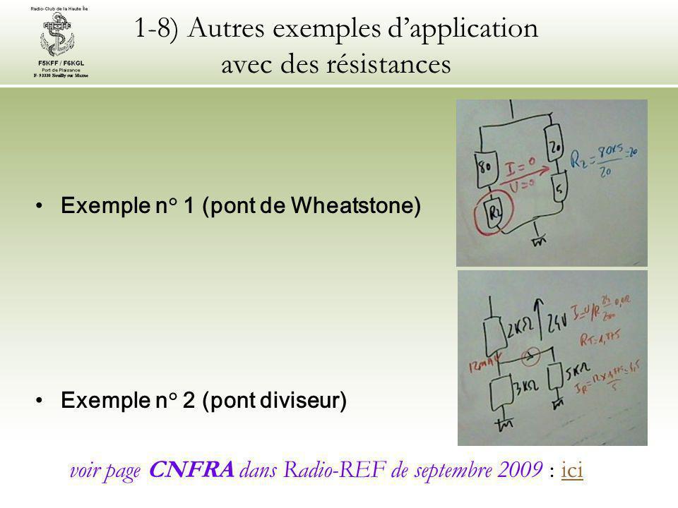 1-8) Autres exemples d'application avec des résistances Exemple n° 1 (pont de Wheatstone) Exemple n° 2 (pont diviseur) voir page CNFRA dans Radio-REF