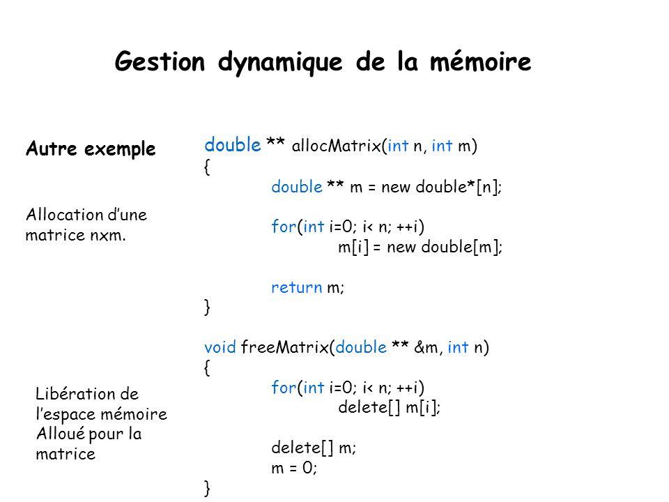 double ** allocMatrix(int n, int m) { double ** m = new double*[n]; for(int i=0; i< n; ++i) m[i] = new double[m]; return m; } void freeMatrix(double *