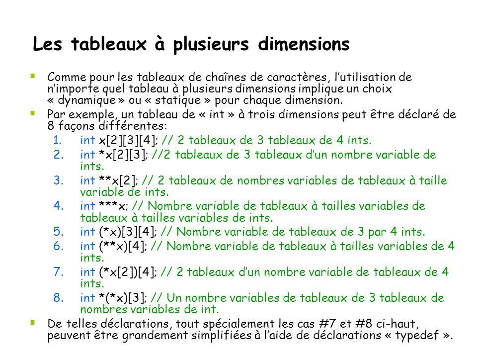 Les tableaux à plusieurs dimensions  Comme pour les tableaux de chaînes de caractères, l'utilisation de n'importe quel tableau à plusieurs dimensions