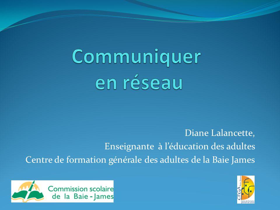 Diane Lalancette, Enseignante à l'éducation des adultes Centre de formation générale des adultes de la Baie James