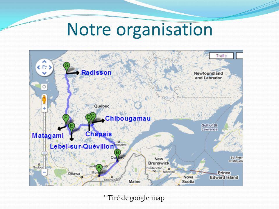 Notre organisation * Tiré de google map