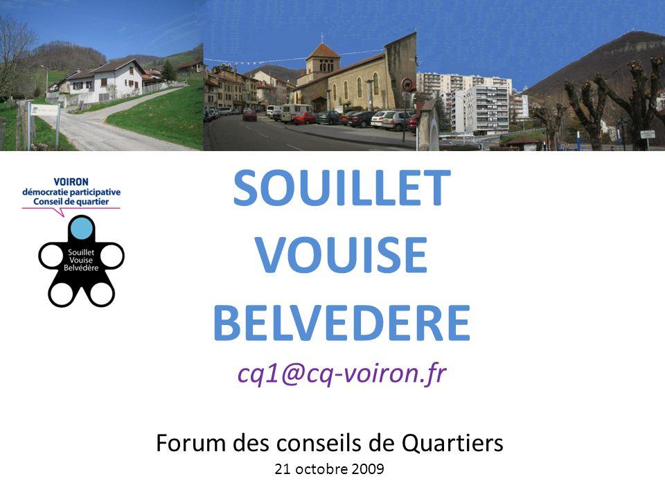Forum des conseils de Quartiers 21 octobre 2009 SOUILLET VOUISE BELVEDERE cq1@cq-voiron.fr