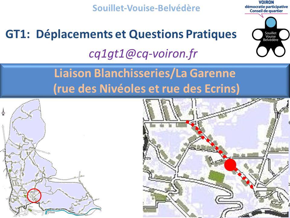 Souillet-Vouise-Belvédère GT1: Déplacements et Questions Pratiques cq1gt1@cq-voiron.fr Liaison Blanchisseries/La Garenne (rue des Nivéoles et rue des Ecrins)