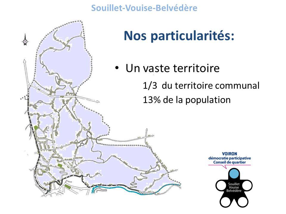 Souillet-Vouise-Belvédère Un vaste territoire 1/3 du territoire communal 13% de la population Nos particularités: