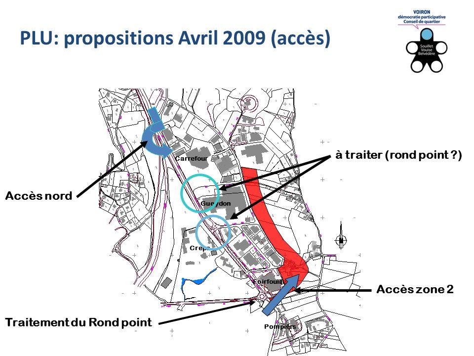PLU: propositions Avril 2009 (accès) Carrefour Creps Pompiers Foirfouille Gueydon Traitement du Rond point Accès zone 2 Accès nord à traiter (rond point )