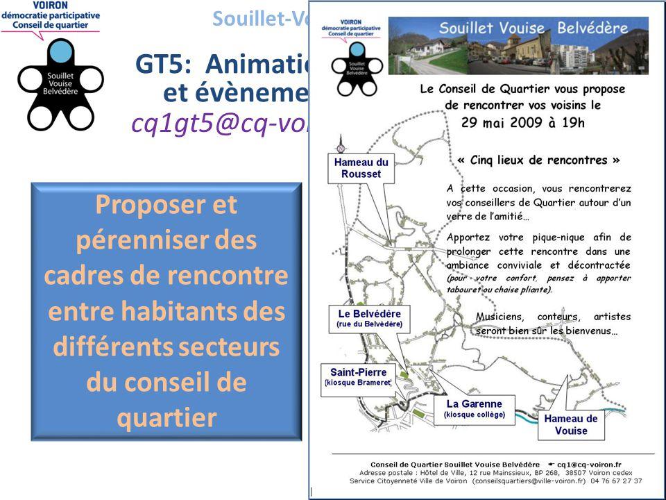 Souillet-Vouise-Belvédère GT5: Animations et évènements cq1gt5@cq-voiron.fr Proposer et pérenniser des cadres de rencontre entre habitants des différents secteurs du conseil de quartier