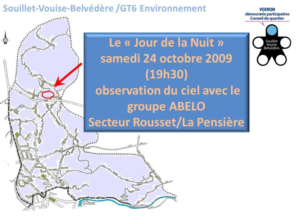 Souillet-Vouise-Belvédère /GT6 Environnement Le « Jour de la Nuit » samedi 24 octobre 2009 (19h30) observation du ciel avec le groupe ABELO Secteur Rousset/La Pensière