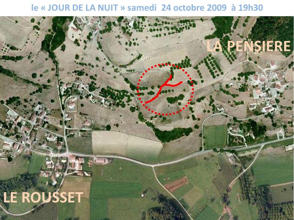 le « JOUR DE LA NUIT » samedi 24 octobre 2009 à 19h30 LE ROUSSET LA PENSIERE