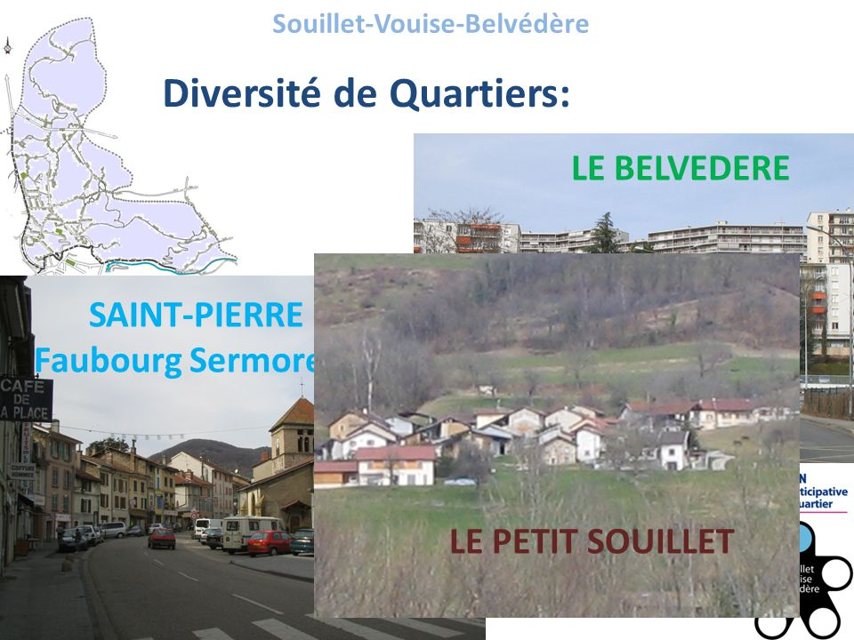 Souillet-Vouise-Belvédère Diversité de Quartiers: LE BELVEDERE SAINT-PIERRE Faubourg Sermorens LE PETIT SOUILLET