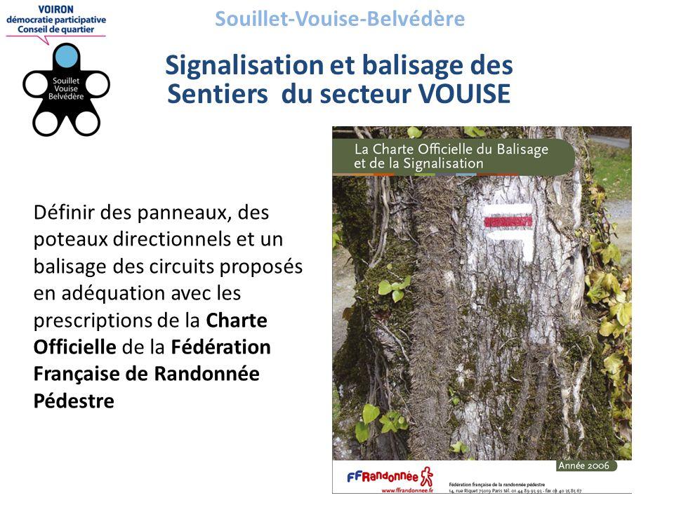 Souillet-Vouise-Belvédère Signalisation et balisage des Sentiers du secteur VOUISE Définir des panneaux, des poteaux directionnels et un balisage des circuits proposés en adéquation avec les prescriptions de la Charte Officielle de la Fédération Française de Randonnée Pédestre