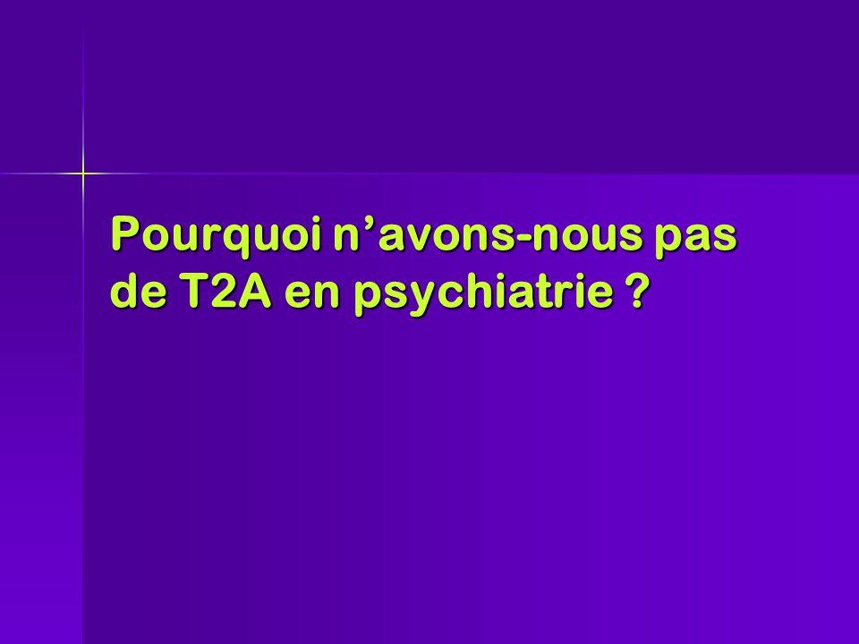 Pourquoi n'avons-nous pas de T2A en psychiatrie ?