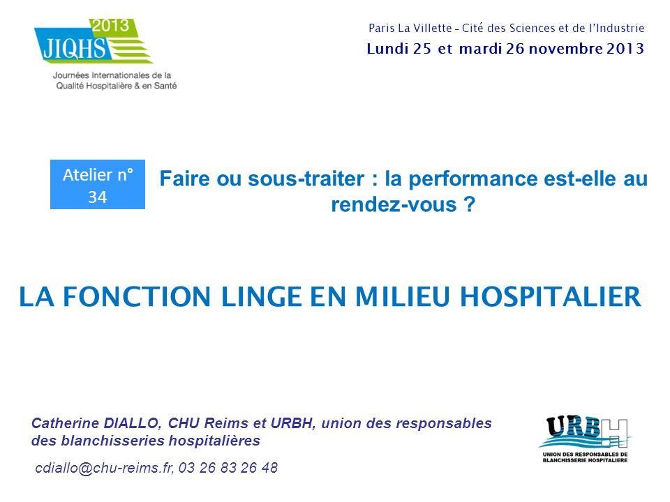 Catherine DIALLO, CHU Reims et URBH, union des responsables des blanchisseries hospitalières cdiallo@chu-reims.fr, 03 26 83 26 48 Faire ou sous-traite