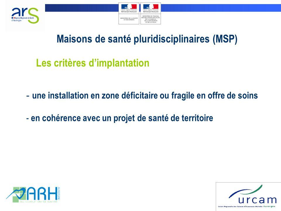 Maisons de santé pluridisciplinaires (MSP) Les critères d'implantation - une installation en zone déficitaire ou fragile en offre de soins - en cohére