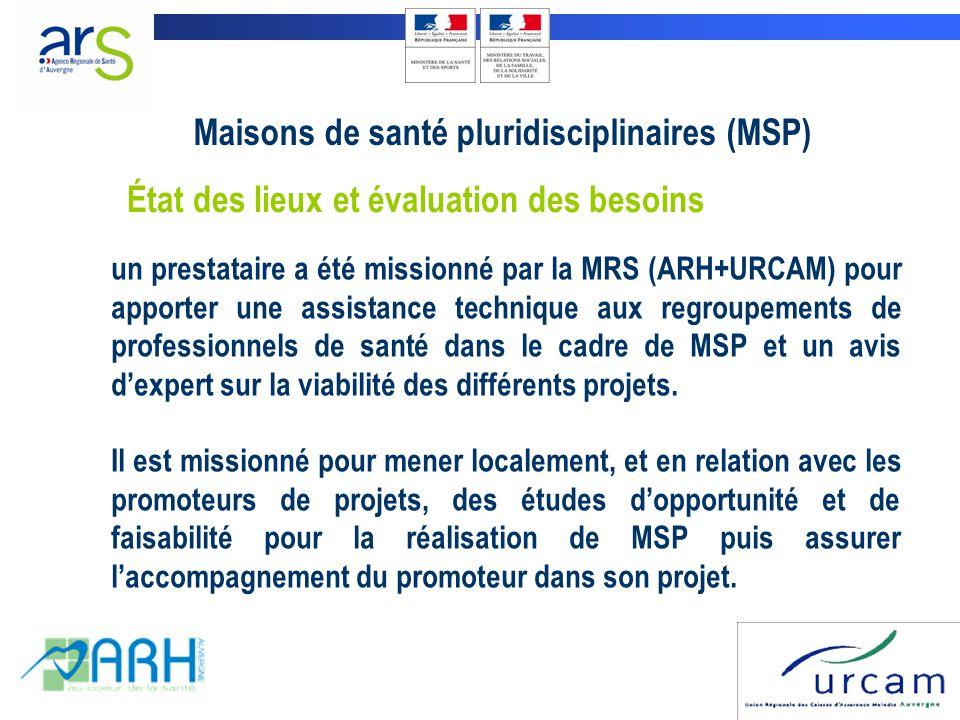 État des lieux et évaluation des besoins un prestataire a été missionné par la MRS (ARH+URCAM) pour apporter une assistance technique aux regroupements de professionnels de santé dans le cadre de MSP et un avis d'expert sur la viabilité des différents projets.