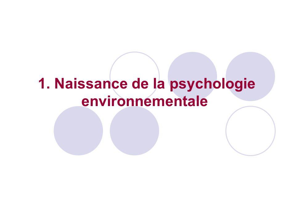 1. Naissance de la psychologie environnementale