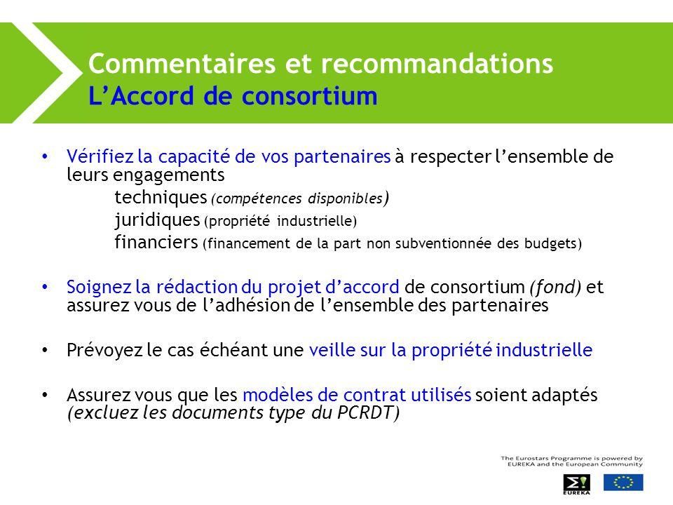 Commentaires et recommandations L'Accord de consortium Vérifiez la capacité de vos partenaires à respecter l'ensemble de leurs engagements techniques