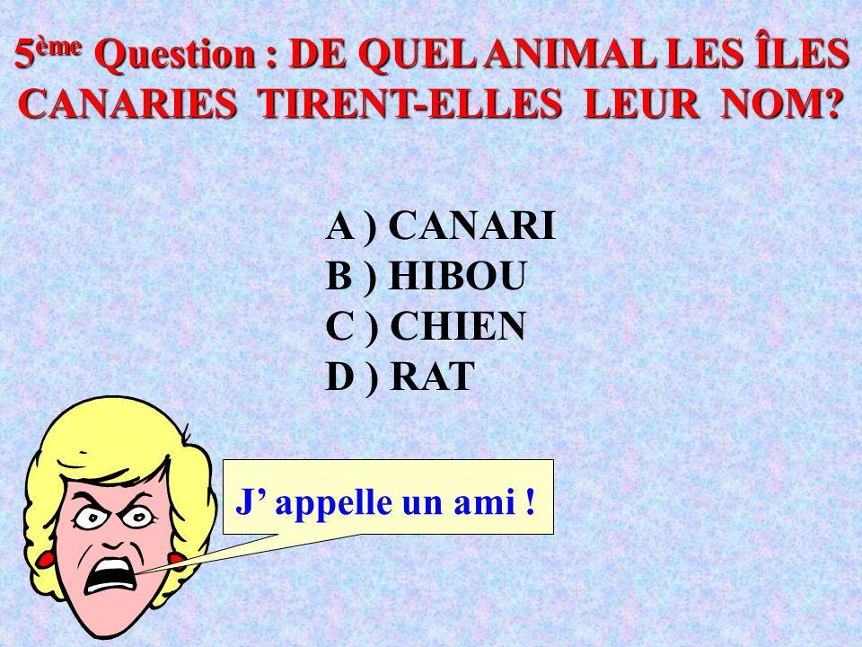 4 ème Question : QUEL ÉTAIT LE PREMIER NOM DU ROI GEORGE VI? Trop dur ! A ) EDER B ) ALBERT C ) GEORGE D ) MANUEL