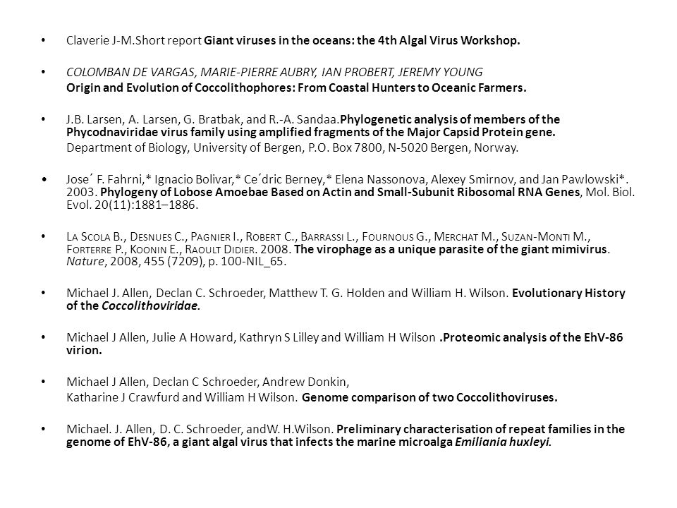 Claverie J-M.Short report Giant viruses in the oceans: the 4th Algal Virus Workshop. COLOMBAN DE VARGAS, MARIE-PIERRE AUBRY, IAN PROBERT, JEREMY YOUNG