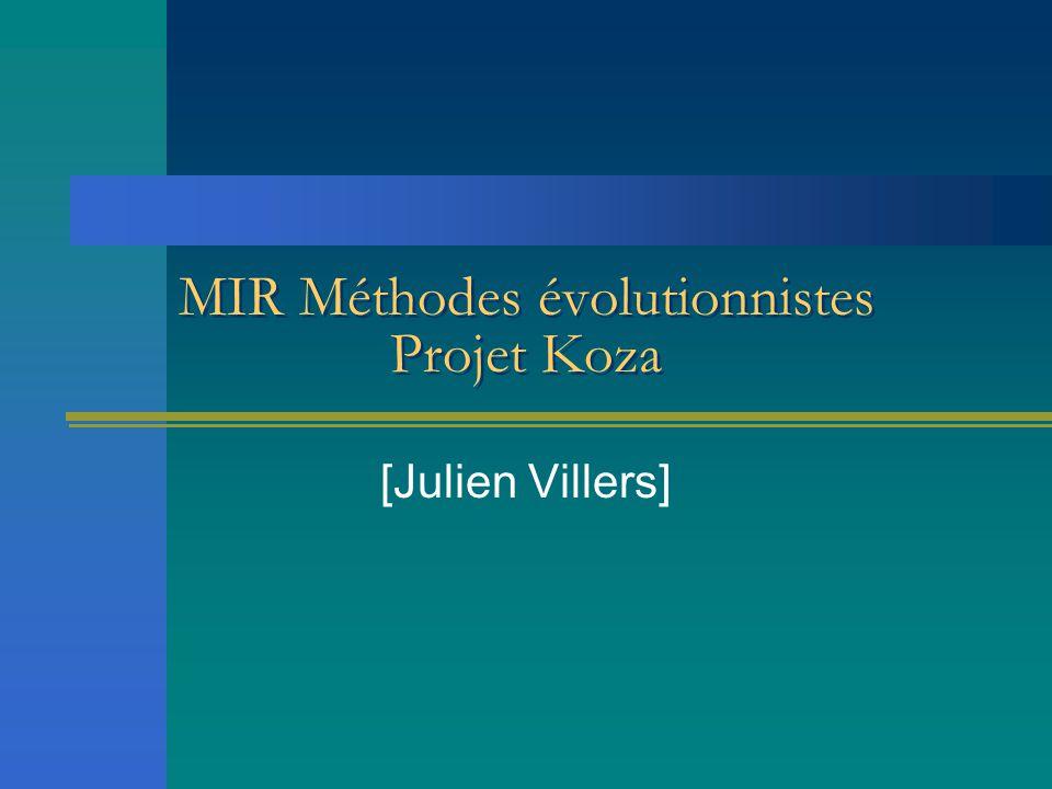 MIR Méthodes évolutionnistes Projet Koza [Julien Villers]