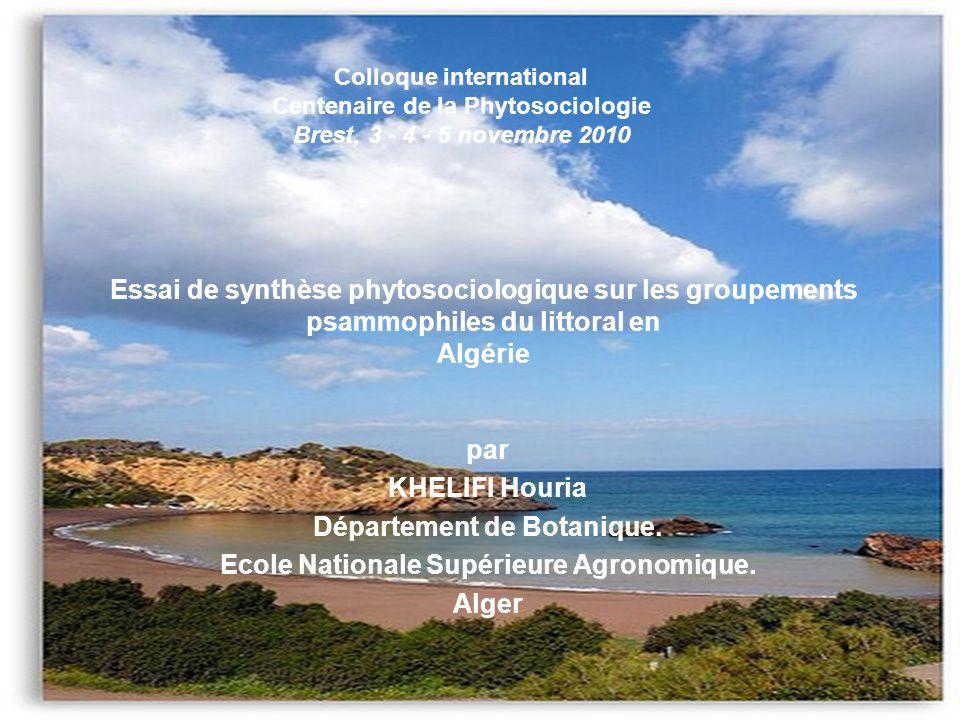 Essai de synthèse phytosociologique sur les groupements psammophiles du littoral en Algérie par KHELIFI Houria Département de Botanique. Ecole Nationa
