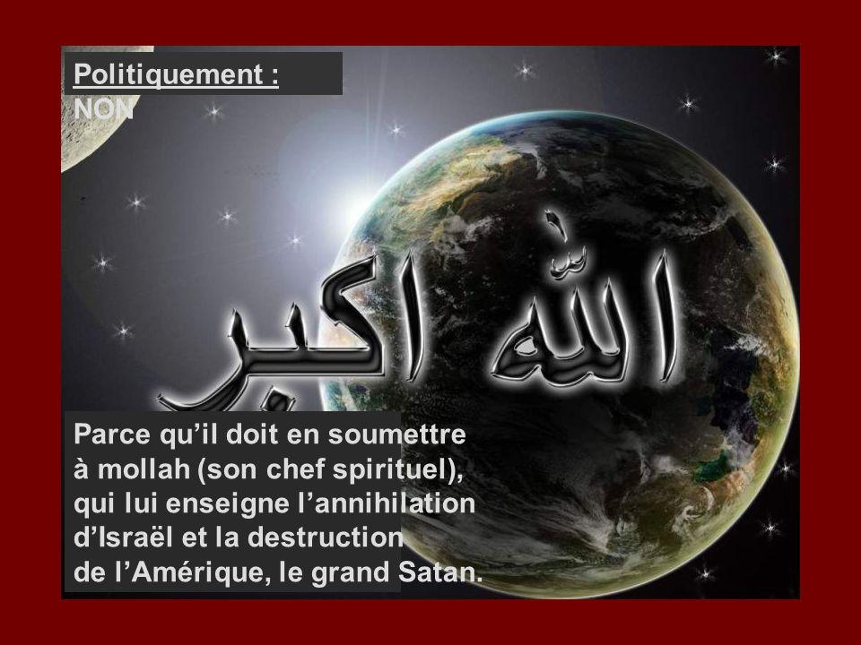 Géographiquement : NON Parce que son allégeance est à la Mecque, vers laquelle il se tourne pour ses prières cinq (5) fois par jour.