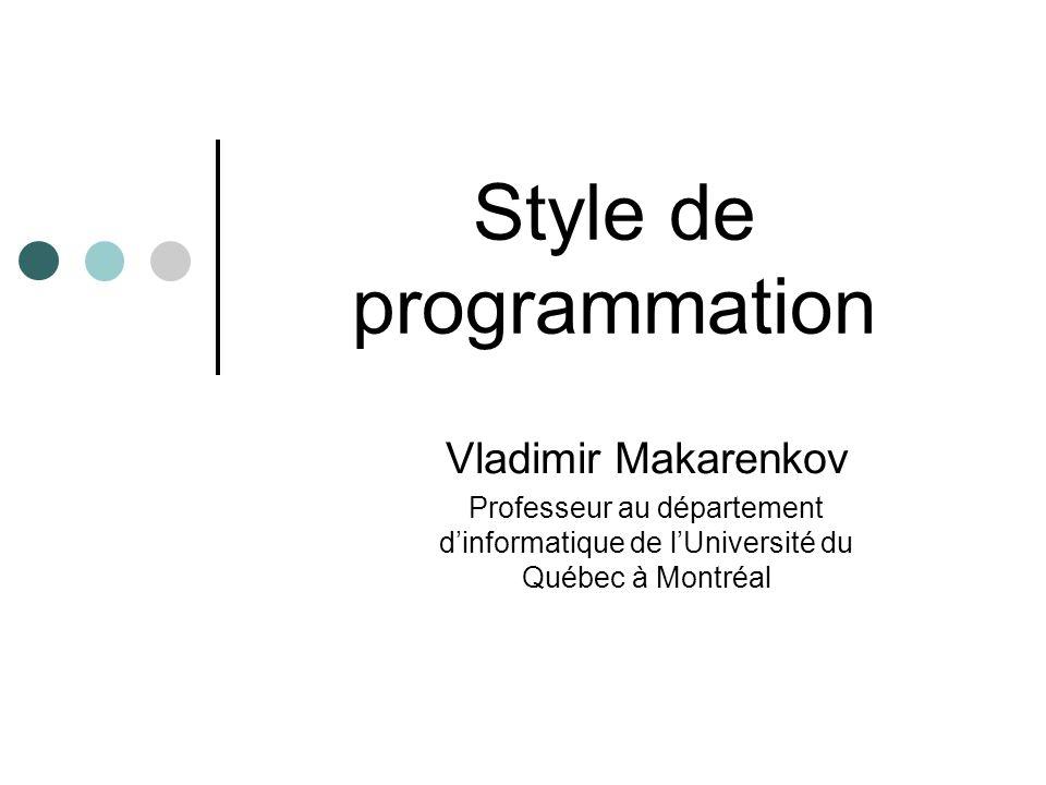 Style de programmation Vladimir Makarenkov Professeur au département d'informatique de l'Université du Québec à Montréal