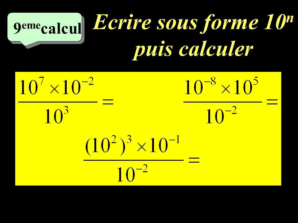 8 ème calcul Ecrire sous forme a n
