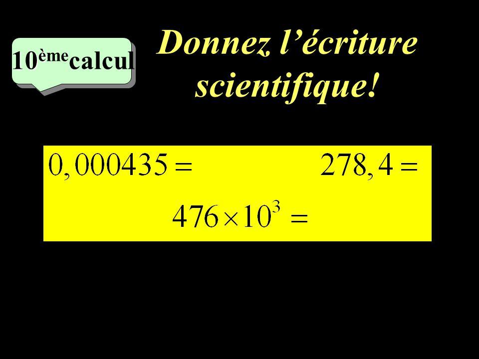 –1–1 9 eme calcul Ecrire sous forme 10 n puis calculer