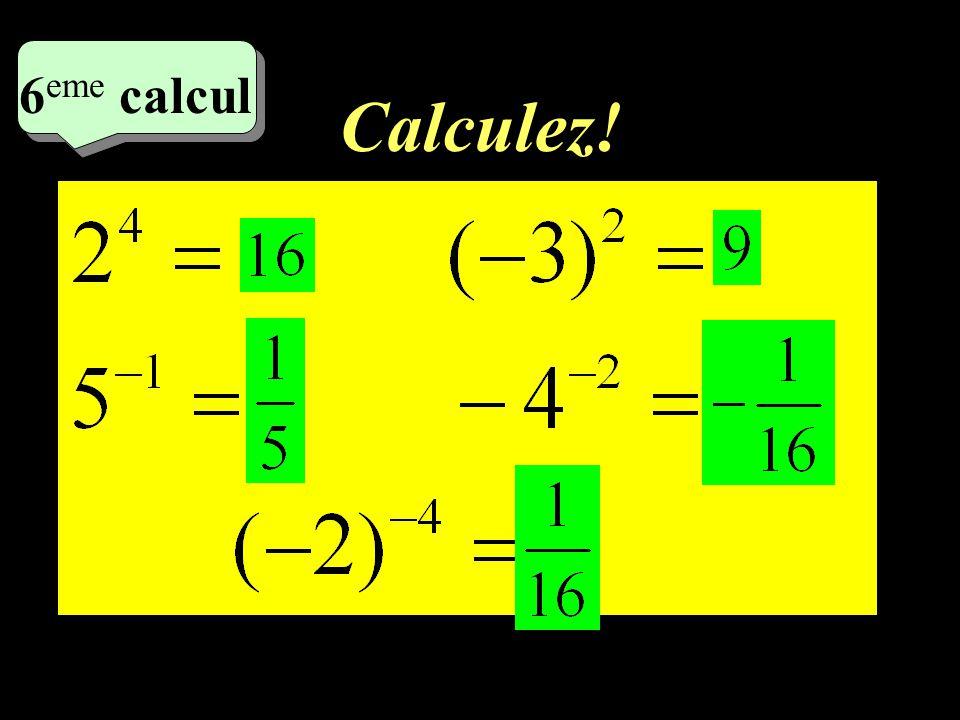 Calculez! –1–1 3 eme calcul 3 eme calcul 5 eme calcul
