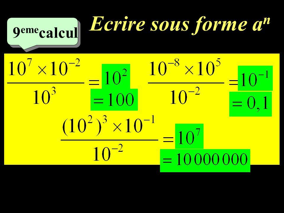 Ecrire sous forme a n 8 ème calcul
