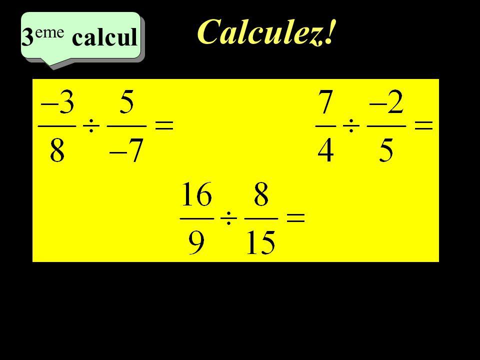 Calculez! –1–1 2 eme calcul 2 eme calcul 3 eme calcul