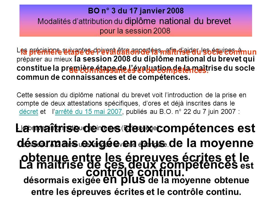 BO n° 3 du 17 janvier 2008 Modalités d'attribution du diplôme national du brevet pour la session 2008 Les précisions suivantes doivent être apportées,