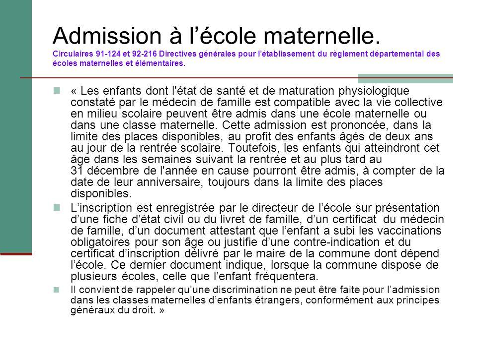 Admission à l'école maternelle. Circulaires 91-124 et 92-216 Directives générales pour l'établissement du règlement départemental des écoles maternell