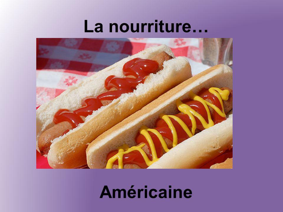 La nourriture… Américaine