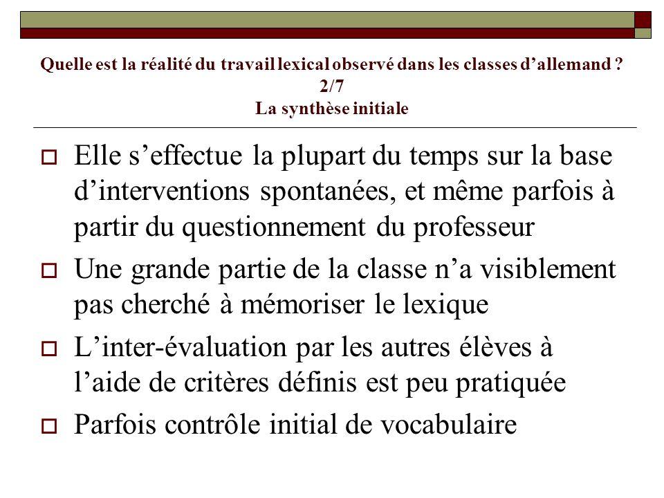 Quelle est la réalité du travail lexical observé dans les classes d'allemand ? 2/7 La synthèse initiale  Elle s'effectue la plupart du temps sur la b