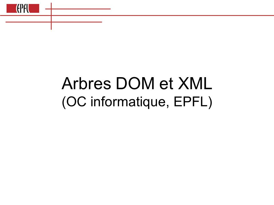 Arbres DOM et XML (OC informatique, EPFL)