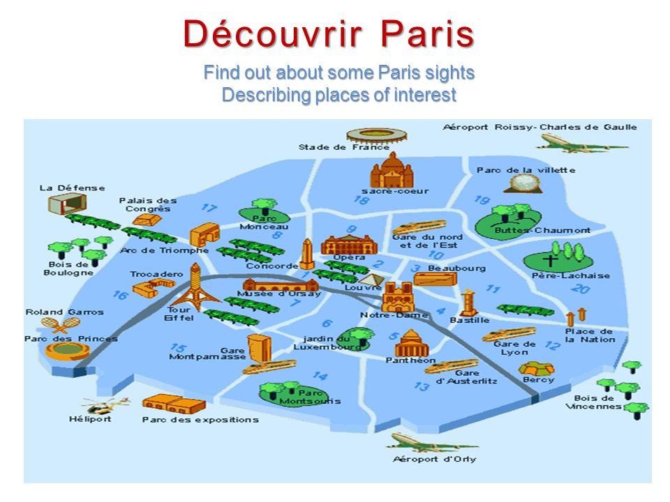 Découvrir Paris Find out about some Paris sights Describing places of interest