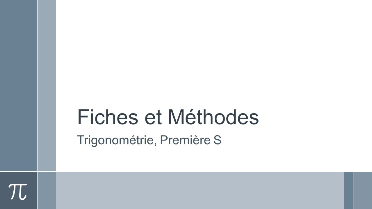 Fiches et Méthodes Trigonométrie, Première S