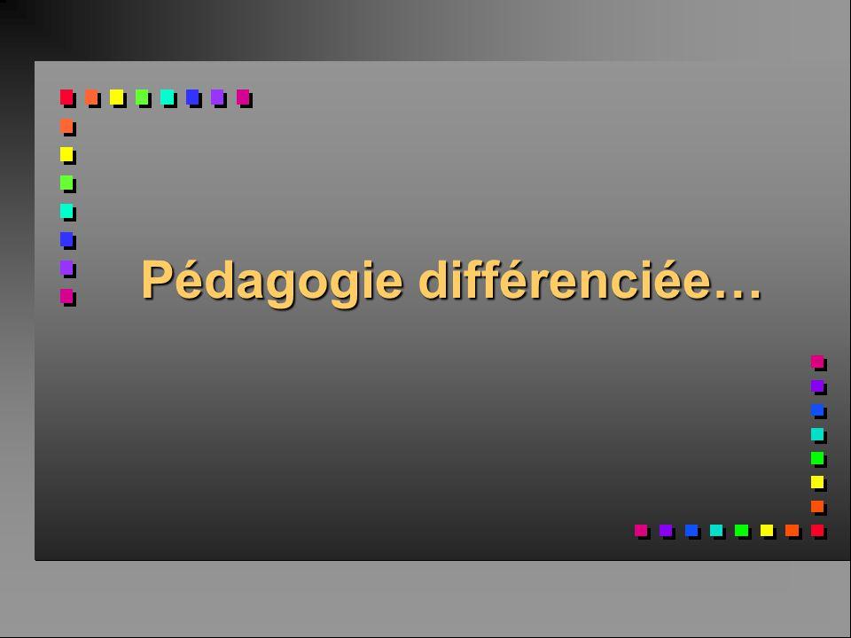 Pédagogie différenciée…