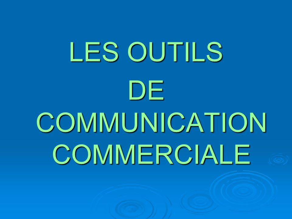 LES OUTILS DE COMMUNICATION COMMERCIALE