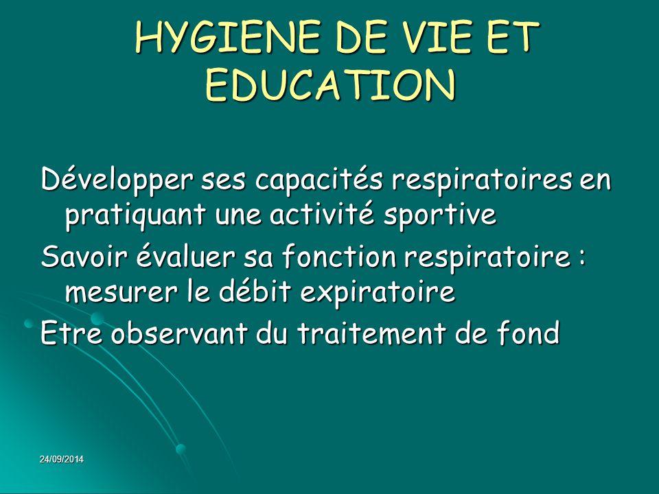 HYGIENE DE VIE ET EDUCATION HYGIENE DE VIE ET EDUCATION Développer ses capacités respiratoires en pratiquant une activité sportive Savoir évaluer sa f