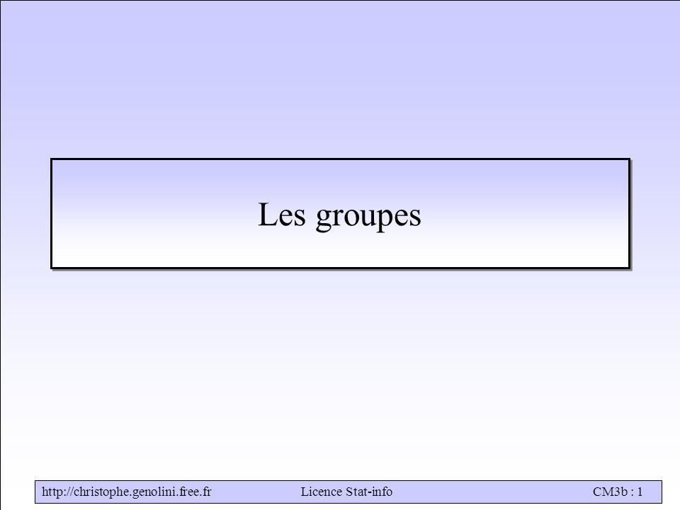 http://christophe.genolini.free.frLicence Stat-infoCM3b : 1 Les groupes