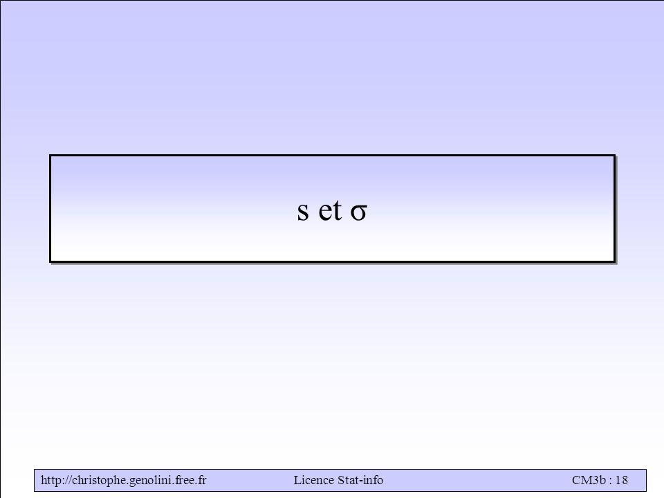 http://christophe.genolini.free.frLicence Stat-infoCM3b : 18 s et σ