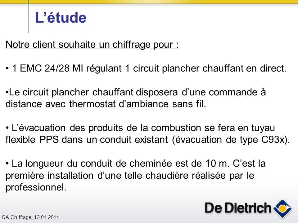 CN 02/11/2004 CA-Chiffrage_13-01-2014 Notre client souhaite un chiffrage pour : 1 EMC 24/28 MI régulant 1 circuit plancher chauffant en direct. Le cir