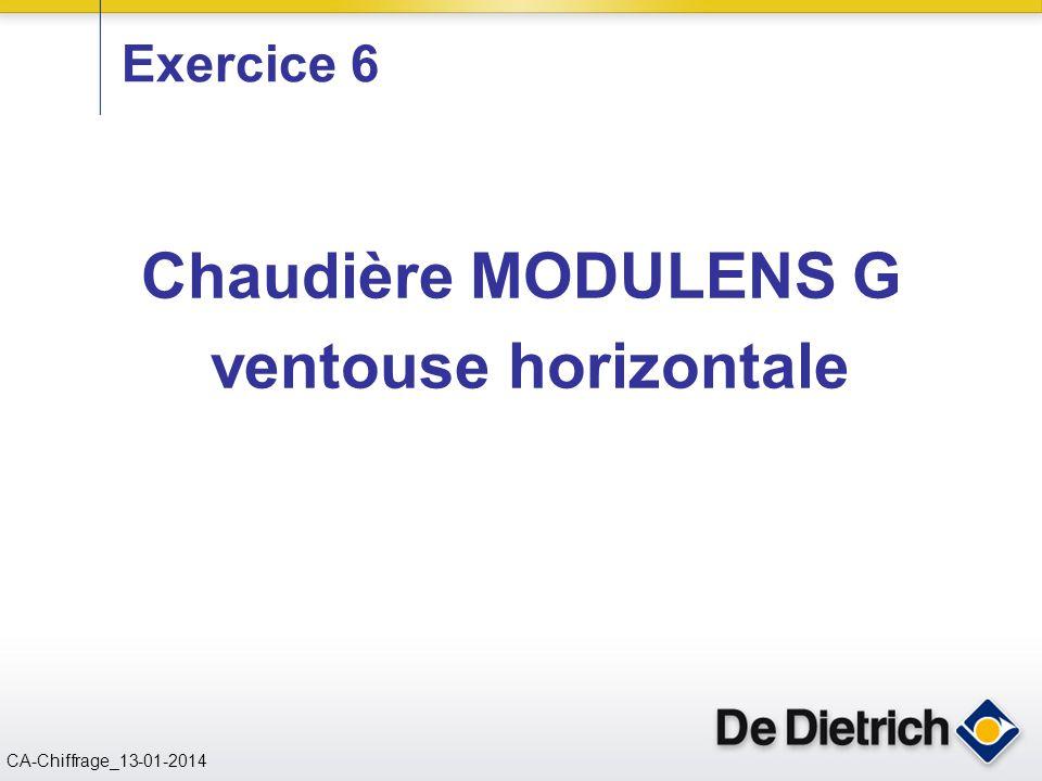 CN 02/11/2004 CA-Chiffrage_13-01-2014 Chaudière MODULENS G ventouse horizontale Exercice 6