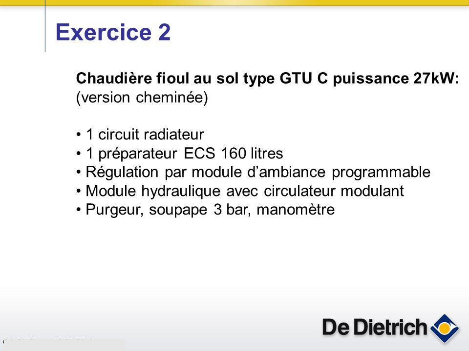 CN 02/11/2004 CA-Chiffrage_13-01-2014 Exercice 2 Chaudière fioul au sol type GTU C puissance 27kW: (version cheminée) 1 circuit radiateur 1 préparateu