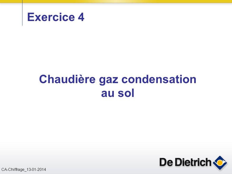 CN 02/11/2004 CA-Chiffrage_13-01-2014 Exercice 4 Chaudière gaz condensation au sol