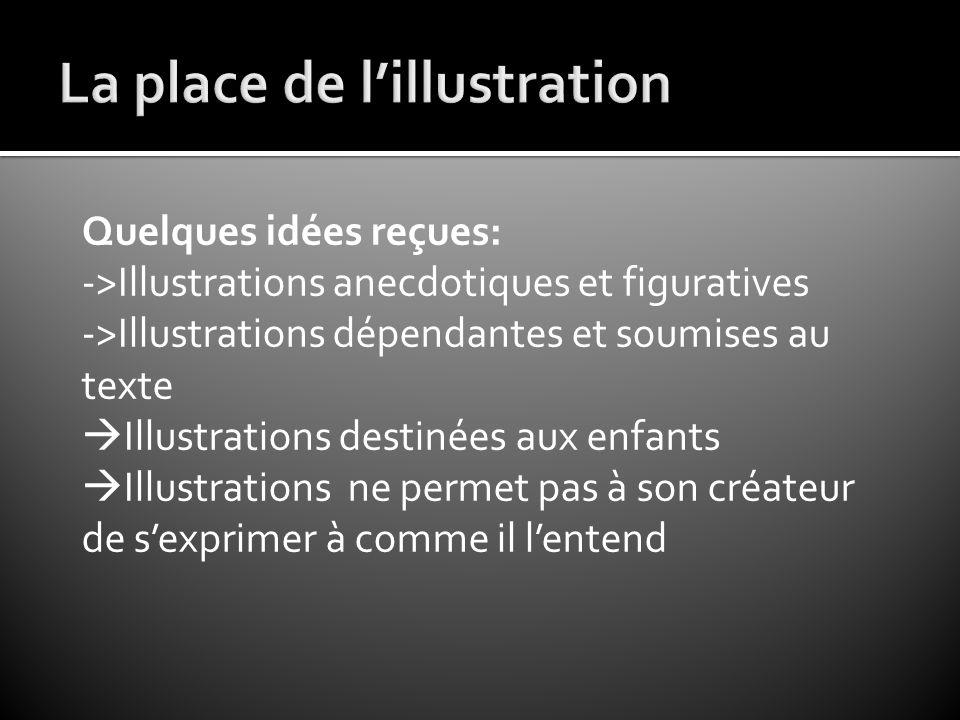Quelques idées reçues: ->Illustrations anecdotiques et figuratives ->Illustrations dépendantes et soumises au texte  Illustrations destinées aux enfa